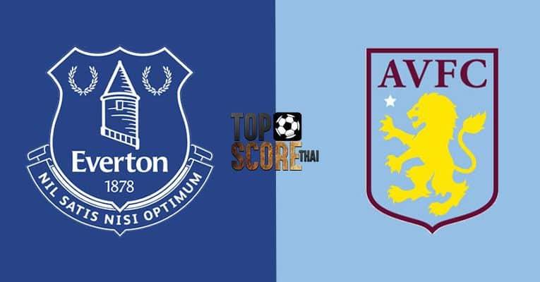 วิเคราะห์บอล พรีเมียร์ลีกอังกฤษ (Premier League) เอฟเวอร์ตัน vs แอสตัน วิลล่า